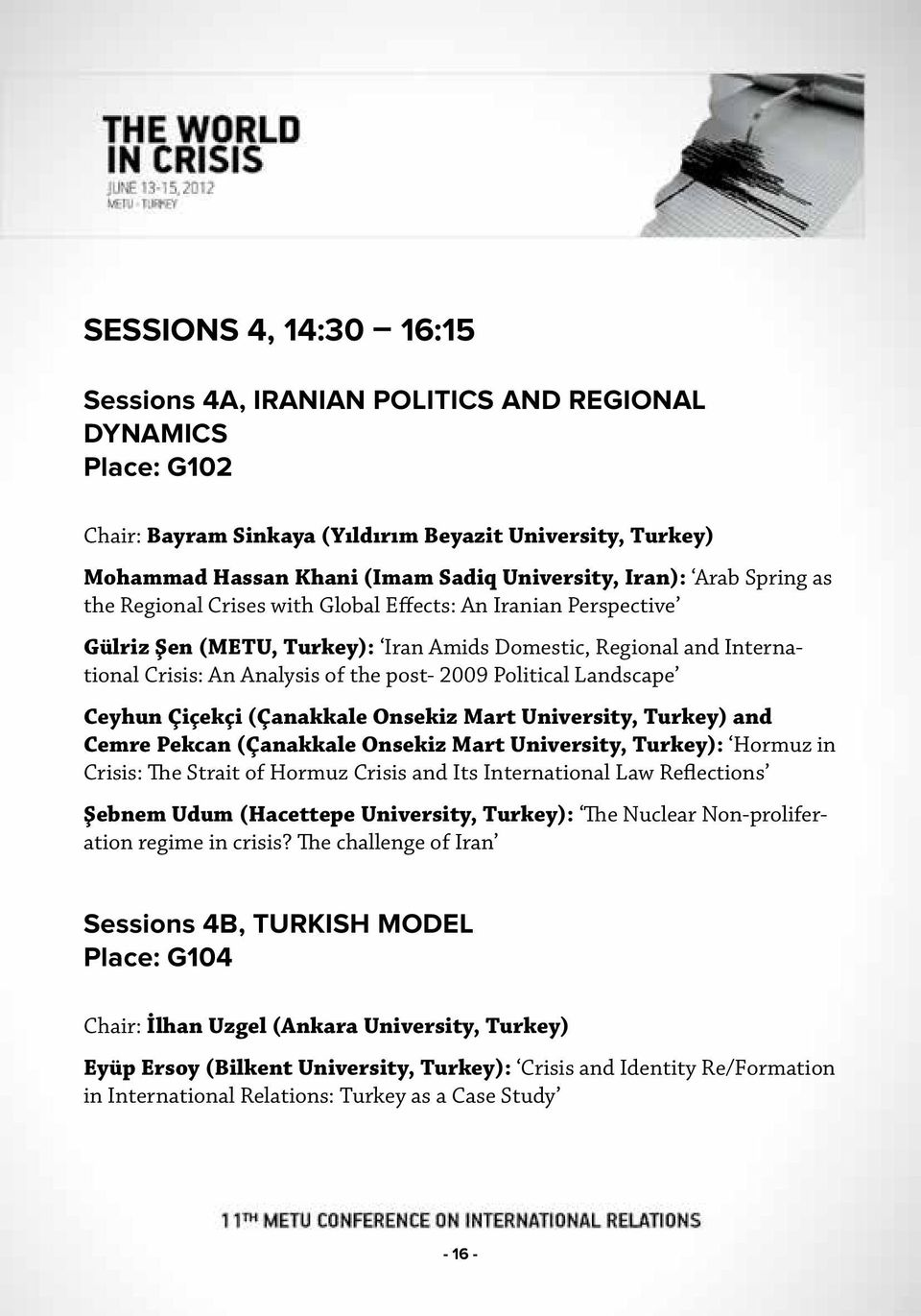 Political Landscape Ceyhun Çiçekçi (Çanakkale Onsekiz Mart University, Turkey) and Cemre Pekcan (Çanakkale Onsekiz Mart University, Turkey): Hormuz in Crisis: The Strait of Hormuz Crisis and Its