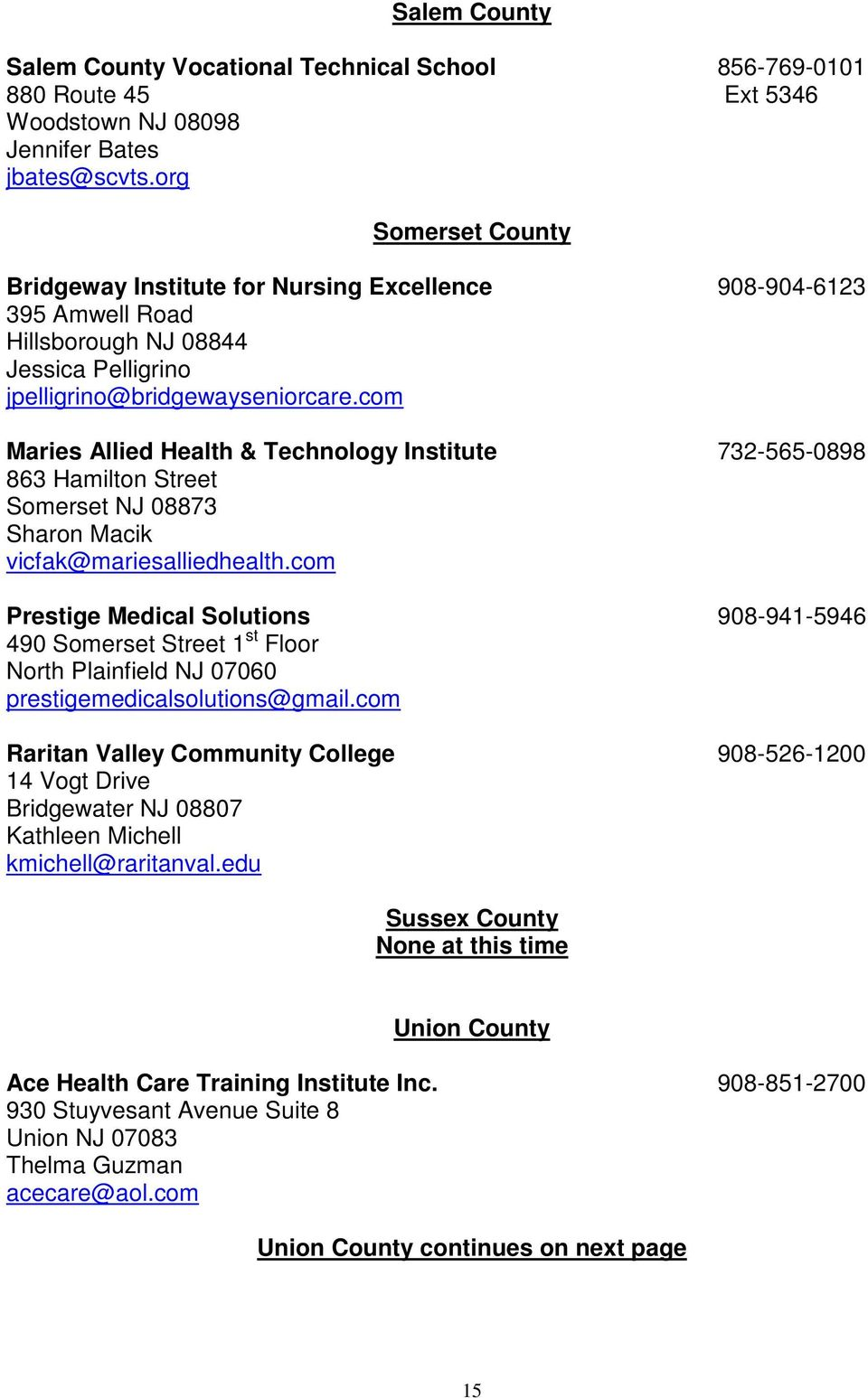 com Maries Allied Health & Technology Institute 732-565-0898 863 Hamilton Street Somerset NJ 08873 Sharon Macik vicfak@mariesalliedhealth.