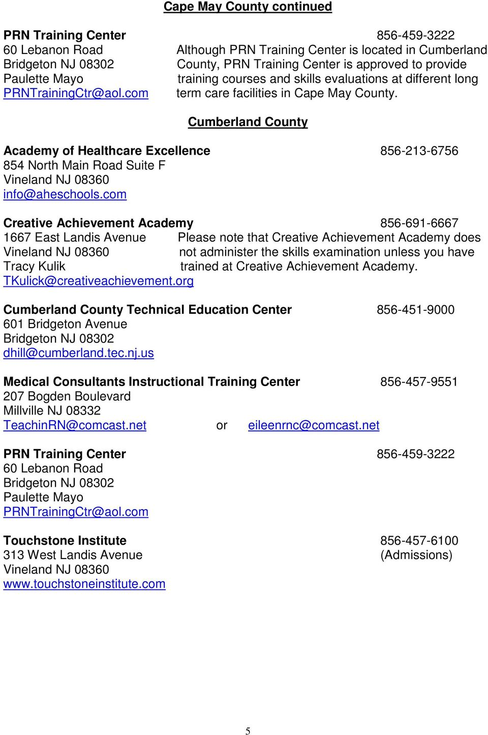 Cumberland County Academy of Healthcare Excellence 856-213-6756 854 North Main Road Suite F Vineland NJ 08360 info@aheschools.