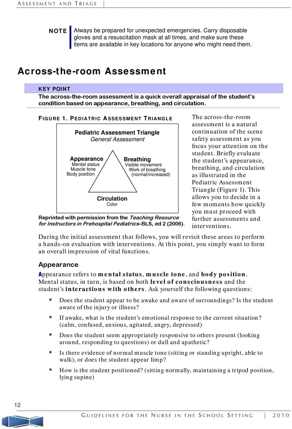 Across-the-room Assessment KEY POINT The across-the-room assessment is a quick overall appraisal of the student s condition based on appearance, breathing, and circulation. F IGURE 1.
