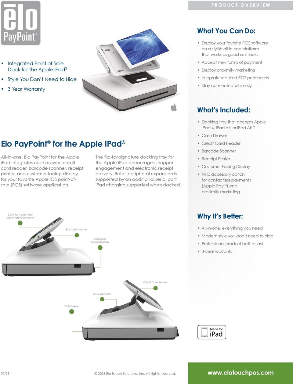 All-in-one, Elo PayPoint for the Apple ipad integrates cash drawer, credit card reader, barcode scanner, receipt printer, and customer facing display, for your favorite Apple ios point-ofsale (POS)