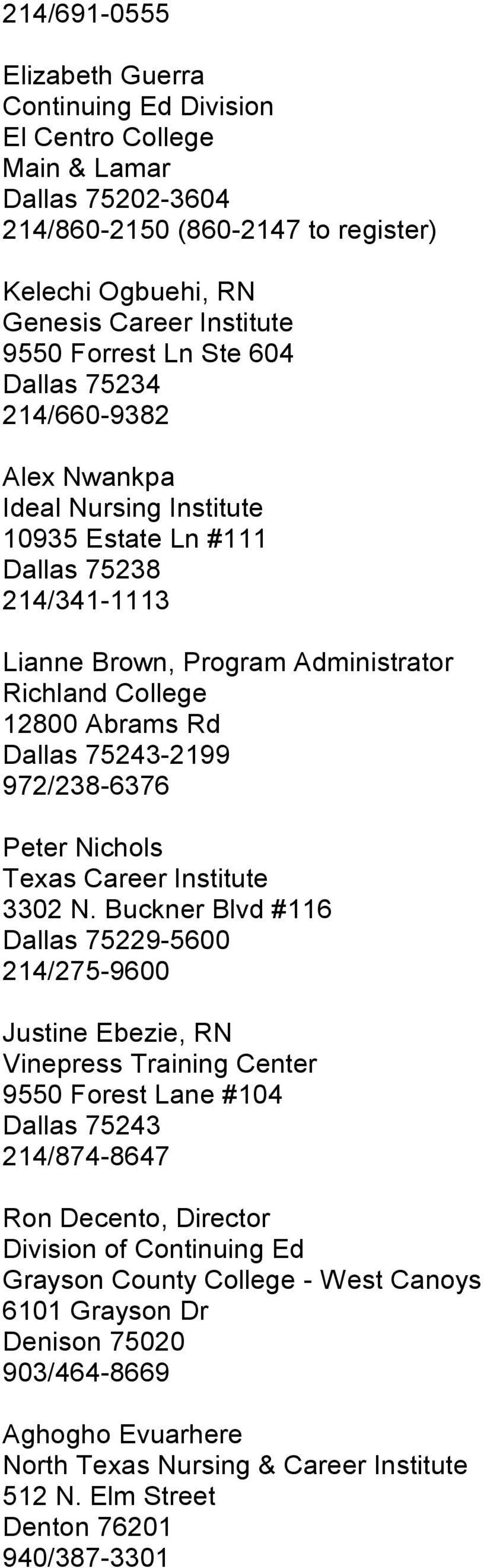 75243-2199 972/238-6376 Peter Nichols Texas Career Institute 3302 N.