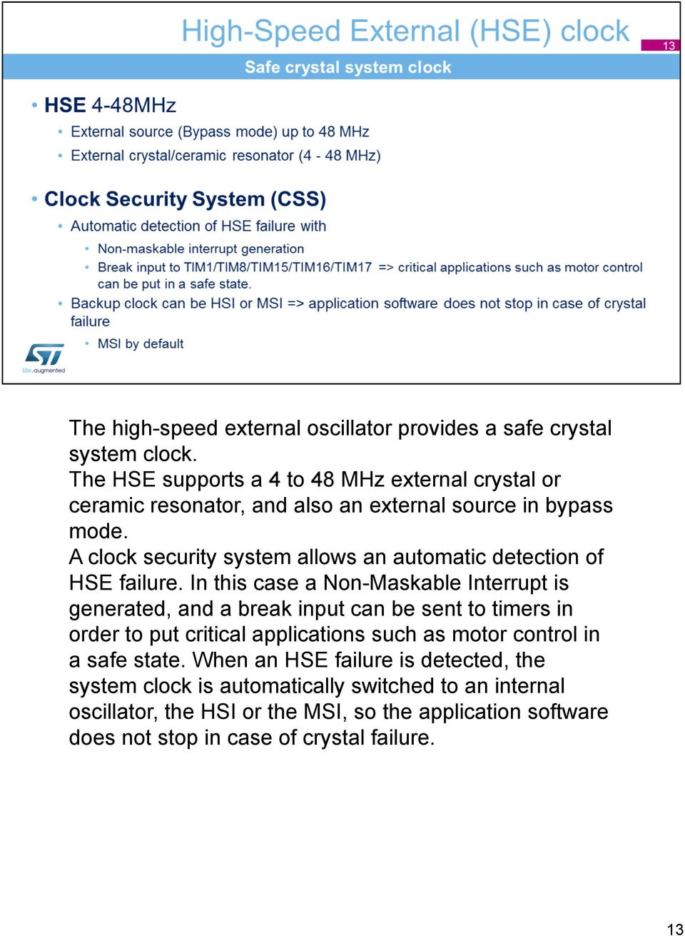 A clock security system allows an automatic detection of HSE failure.