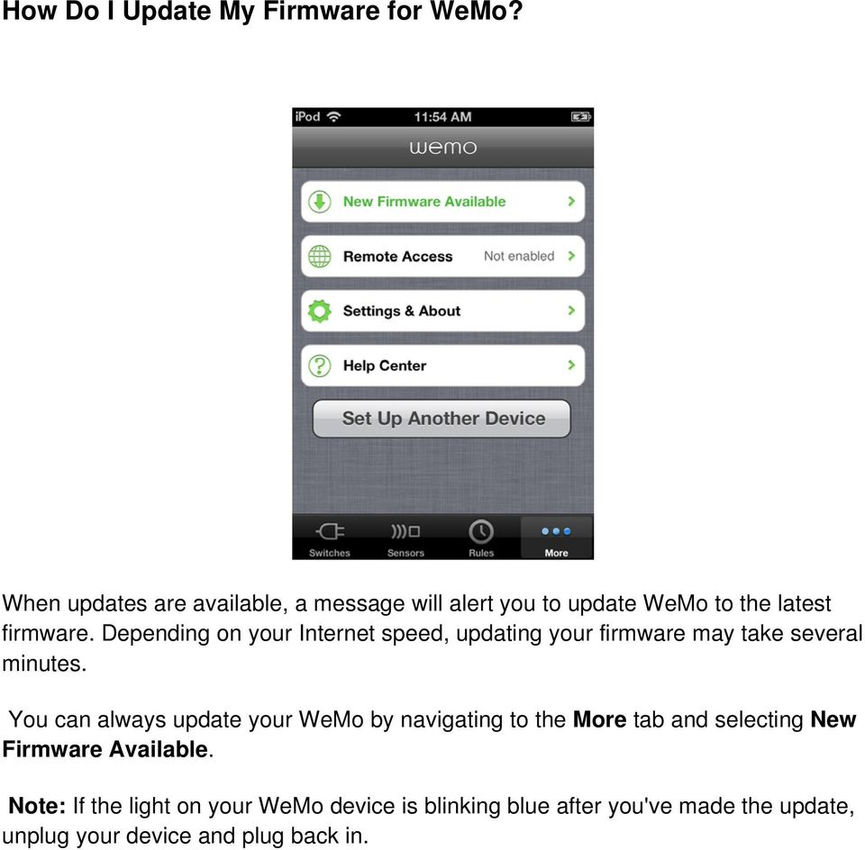 Depending on your Internet speed, updating your firmware may take several minutes.
