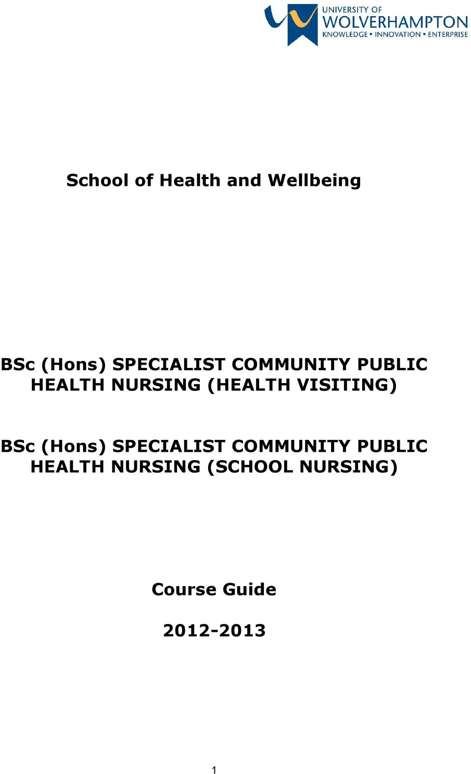 (HEALTH VISITING) BSc (Hons)  (SCHOOL NURSING)