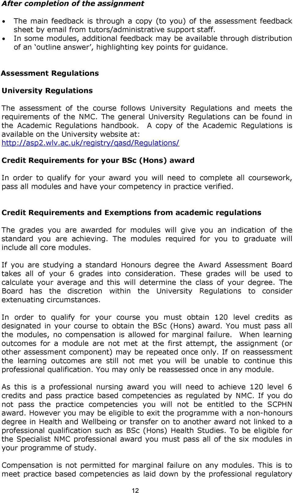 Assessment Regulations University Regulations The assessment of the course follows University Regulations and meets the requirements of the NMC.