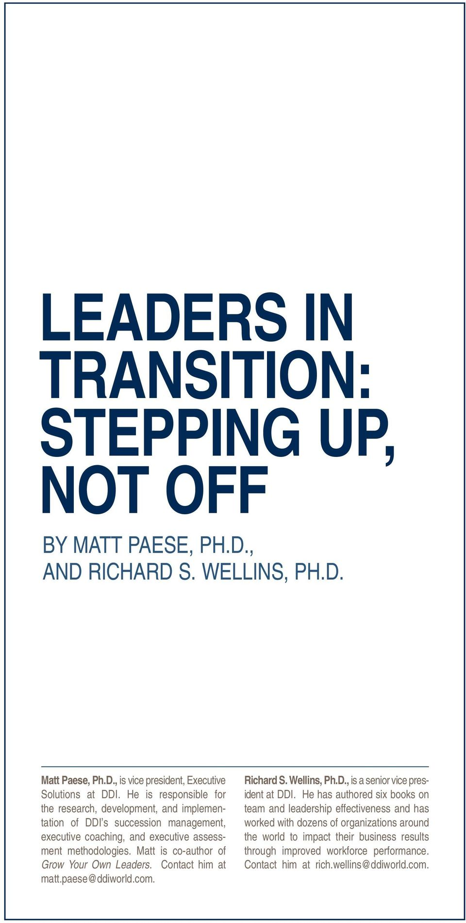 Matt is co-author of Grow Your Own Leaders. Contact him at matt.paese@ddiworld.com. Richard S. Wellins, Ph.D., is a senior vice president at DDI.
