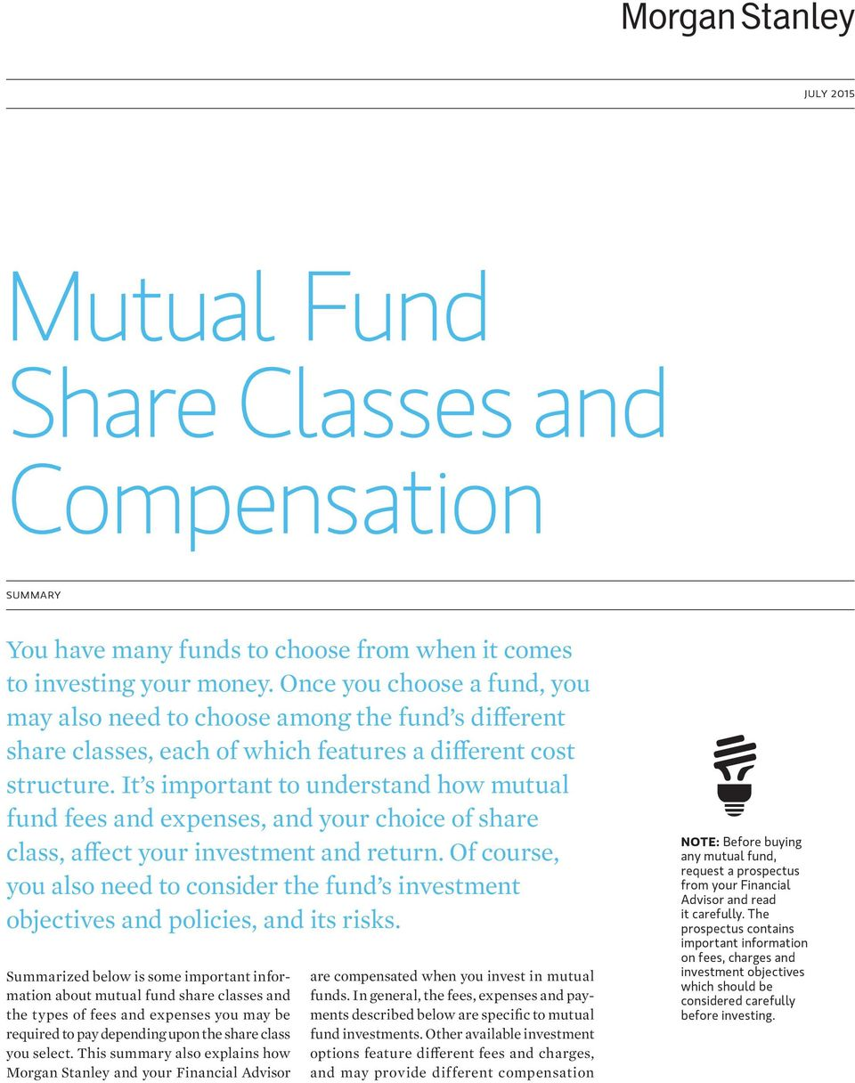 It s important to understand how mutual fund fees and expenses, and your choice of share class, affect your investment and return.