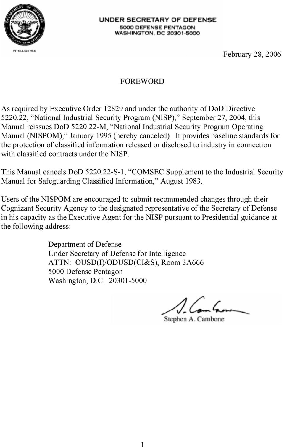 It provides baseline standards for the protection of classified information released or disclosed to industry in connection with classified contracts under the NISP. This Manual cancels DoD 5220.