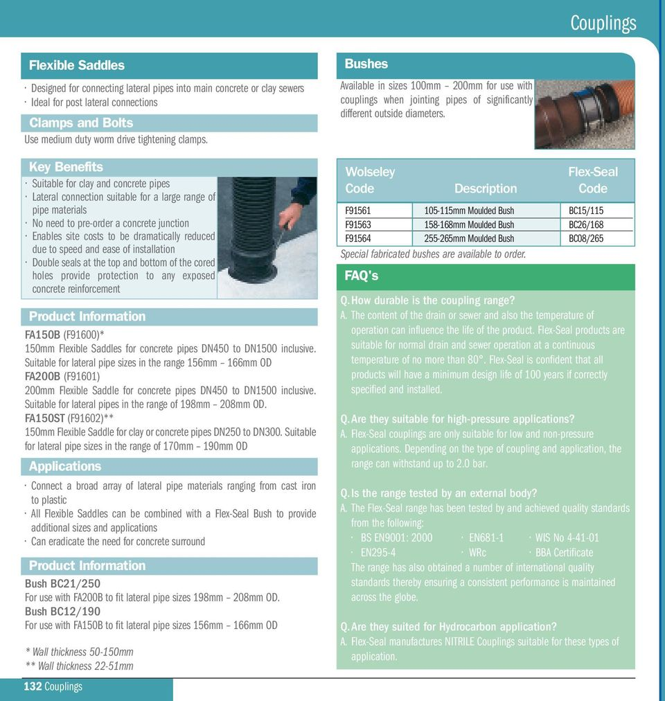 Suitable for clay and concrete pipes Lateral connection suitable for a  large range of pipe materials