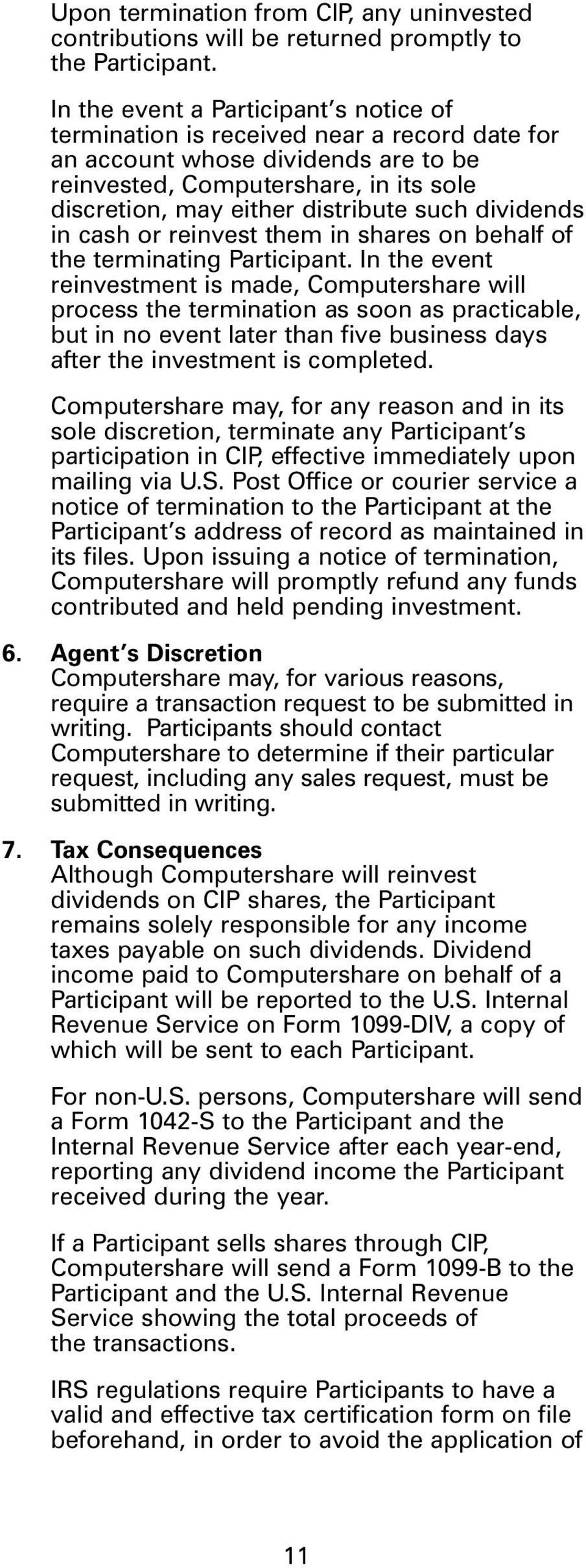 such dividends in cash or reinvest them in shares on behalf of the terminating Participant.
