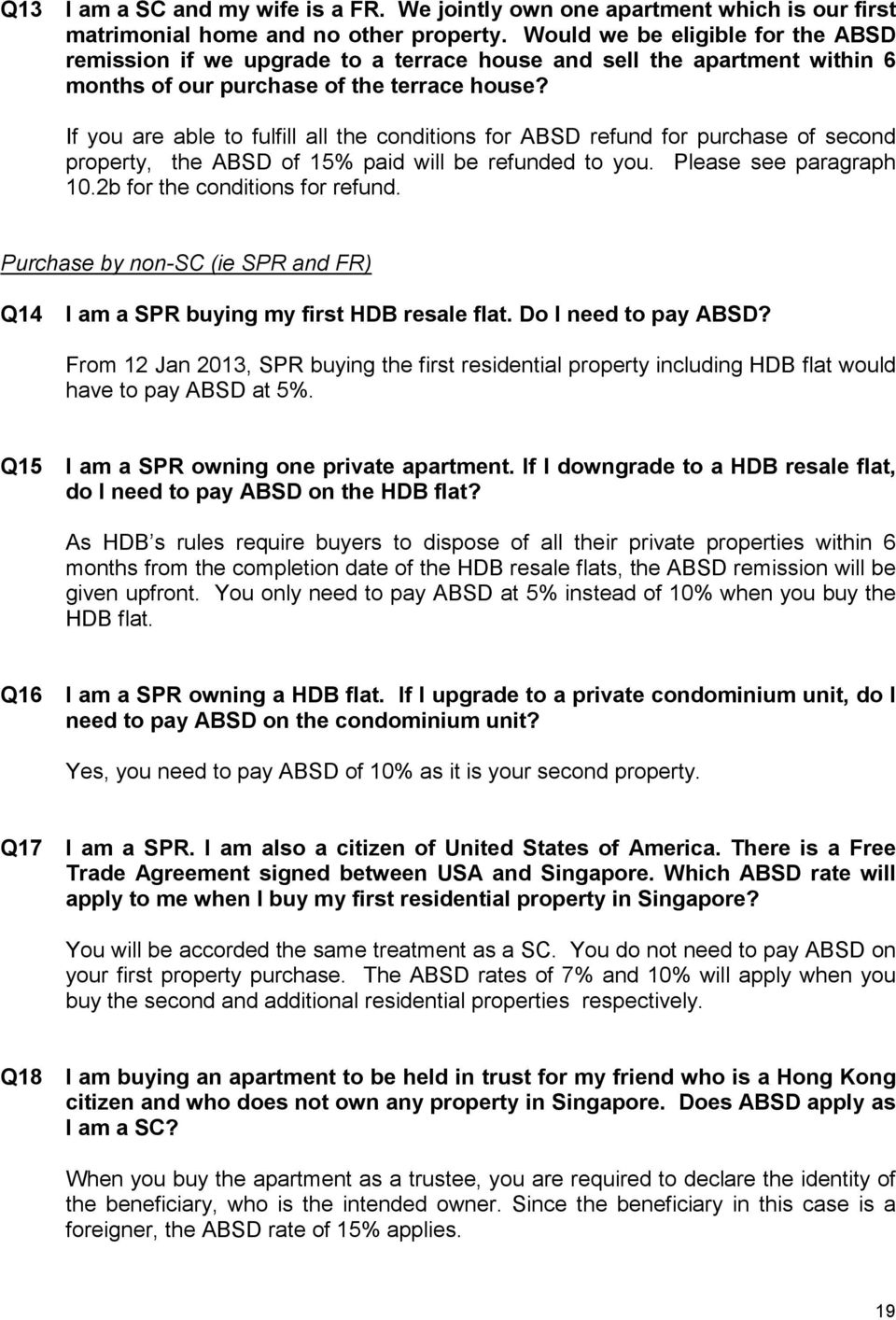 If you are able to fulfill all the conditions for ABSD refund for purchase of second property, the ABSD of 15% paid will be refunded to you. Please see paragraph 10.2b for the conditions for refund.