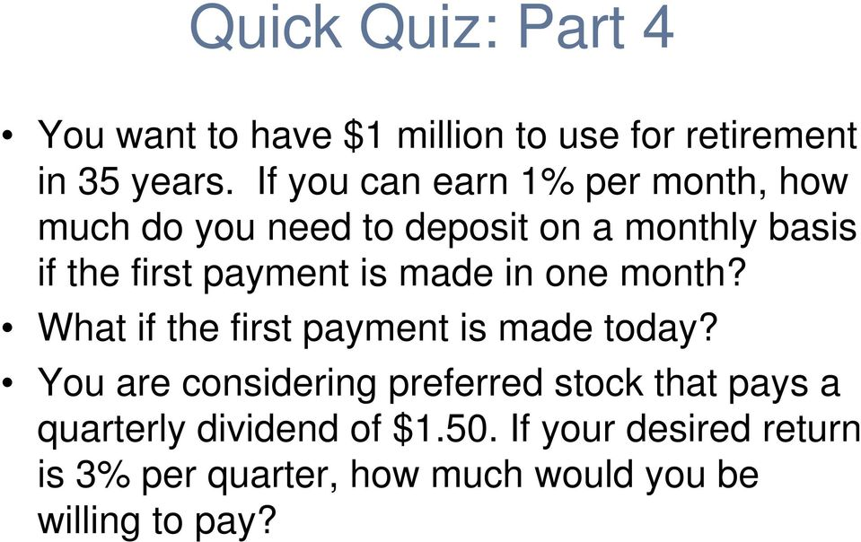 payment is made in one month? What if the first payment is made today?