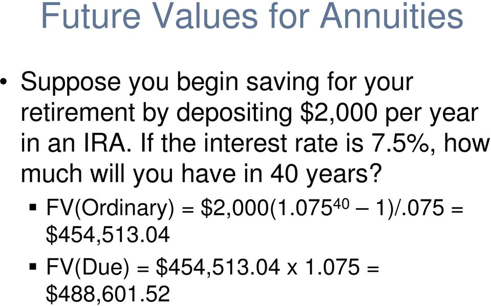 If the interest rate is 7.5%, how much will you have in 40 years?