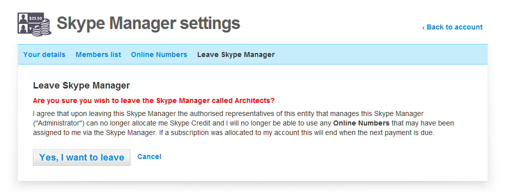 Skype Manager at any time, for example, if you leave the company.