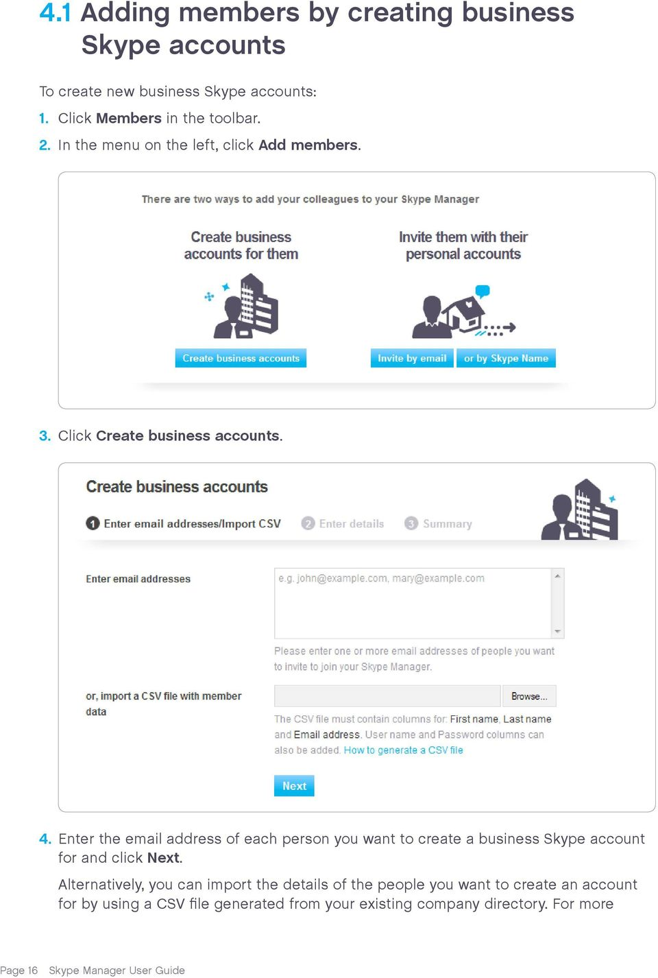 Enter the email address of each person you want to create a business Skype account for and click Next.