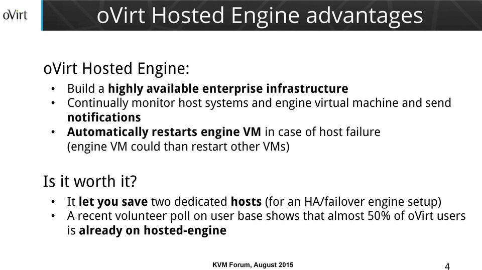 host failure (engine VM could than restart other VMs) Is it worth it?