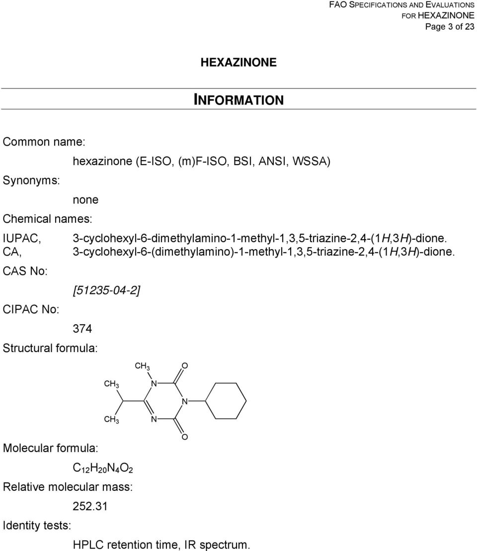 CA, 3-cyclohexyl-6-(dimethylamino)-1-methyl-1,3,5-triazine-2,4-(1H,3H)-dione.