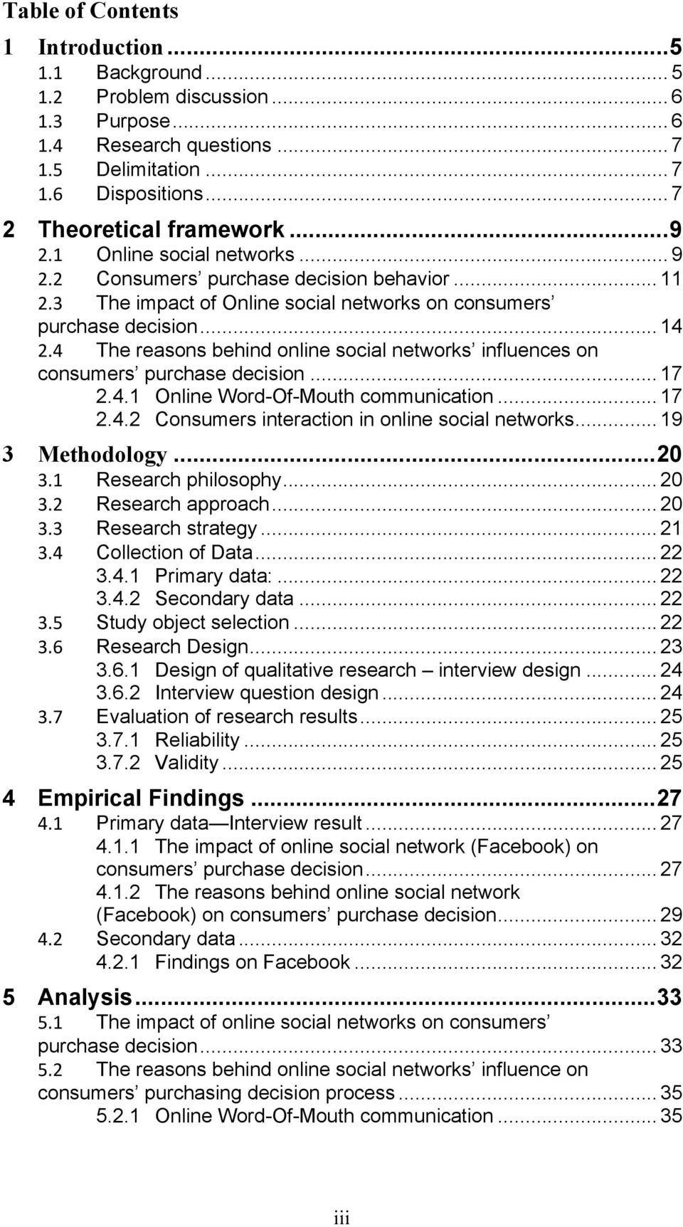 4 The reasons behind online social networks influences on consumers purchase decision... 17 2.4.1 Online Word-Of-Mouth communication... 17 2.4.2 Consumers interaction in online social networks.