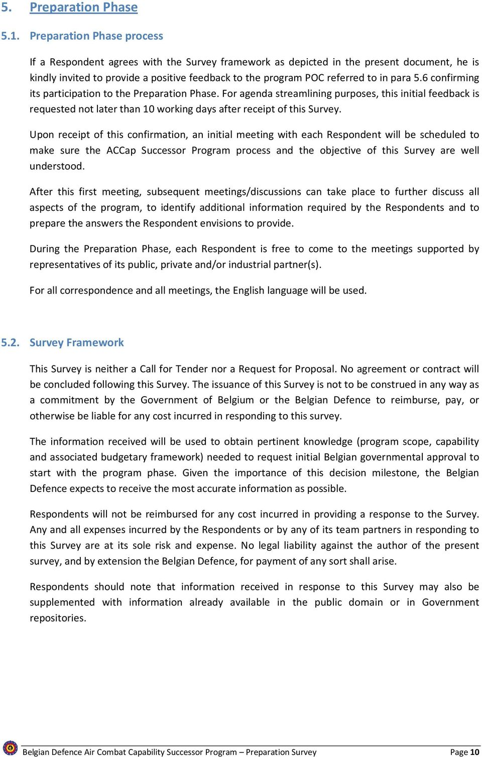para 5.6 confirming its participation to the Preparation Phase. For agenda streamlining purposes, this initial feedback is requested not later than 10 working days after receipt of this Survey.