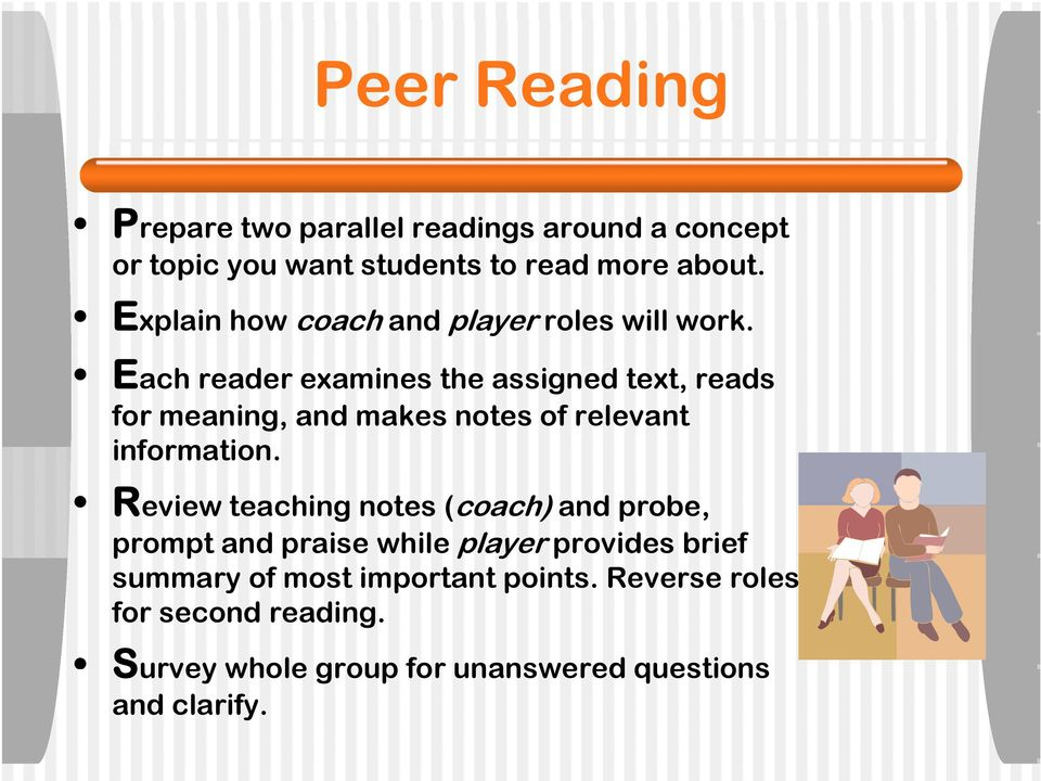 Each reader examines the assigned text, reads for meaning, and makes notes of relevant information.