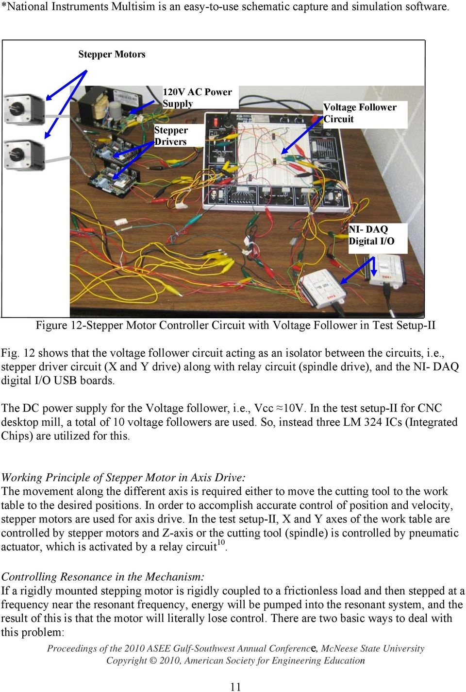 12 shows that the voltage follower circuit acting as an isolator between the circuits, i.e., stepper driver circuit (X and Y drive) along with relay circuit (spindle drive), and the NI- DAQ digital I/O USB boards.
