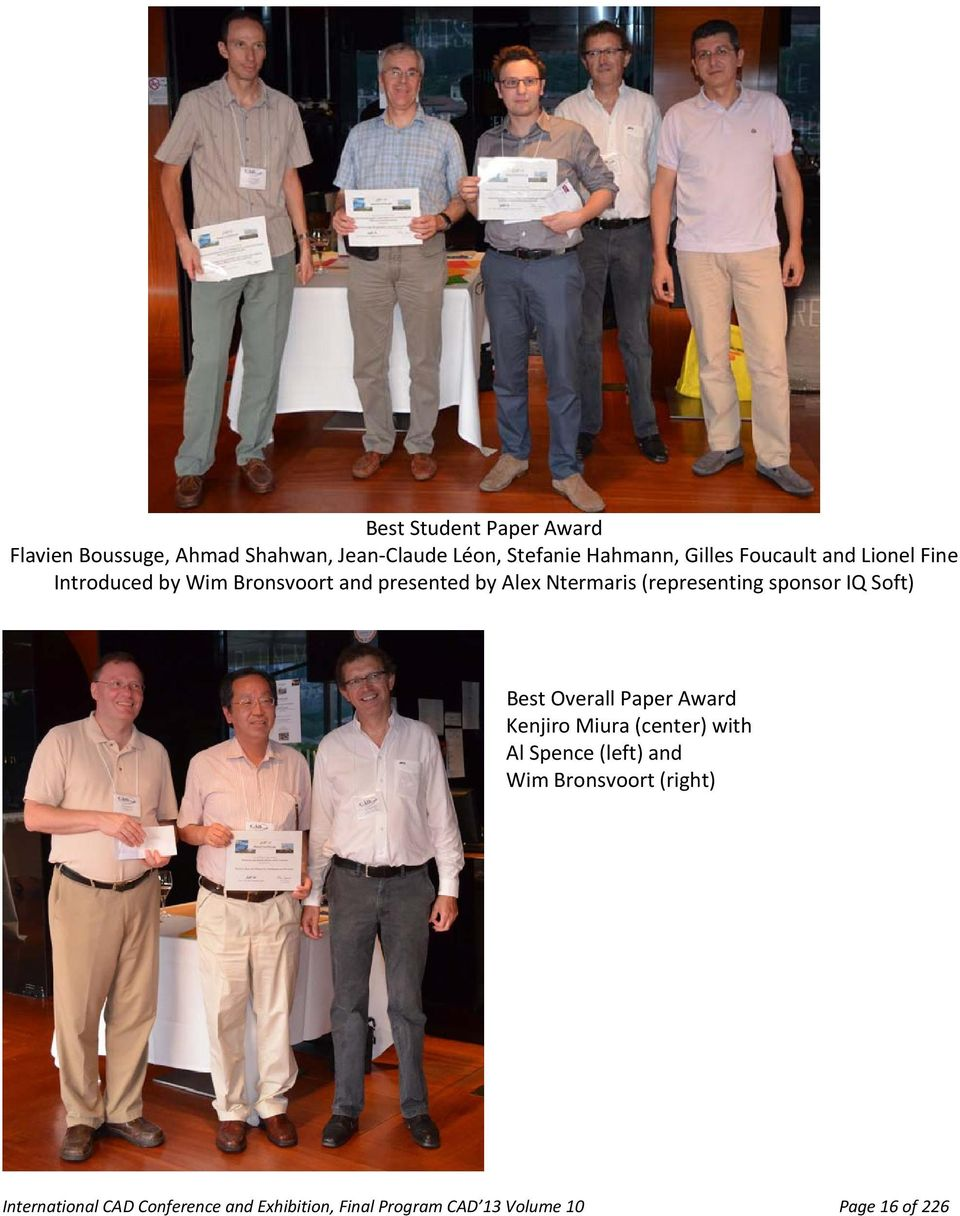 sponsor IQ Soft) Best Overall Paper Award Kenjiro Miura (center) with Al Spence (left) and Wim