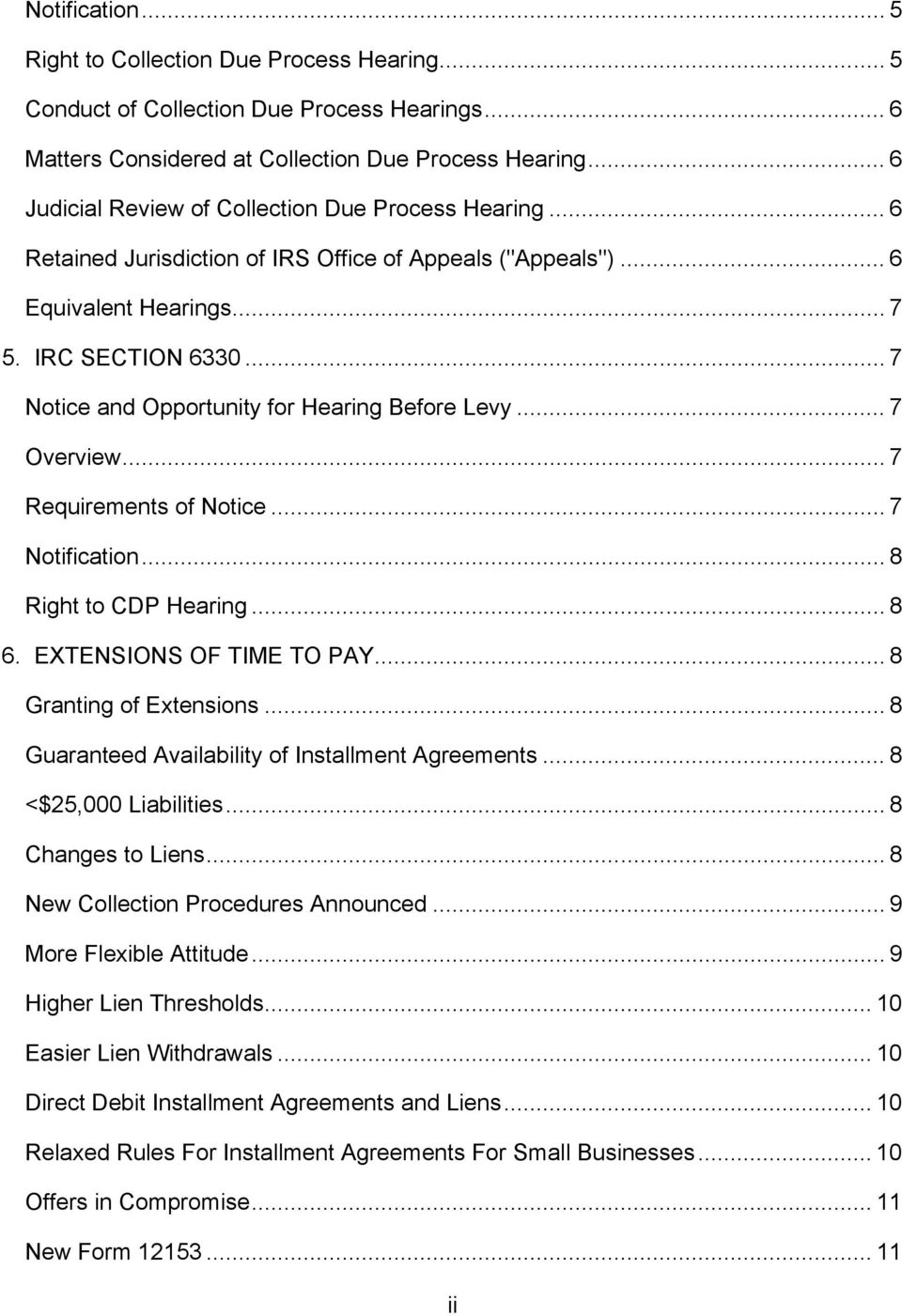 .. 7 Notice and Opportunity for Hearing Before Levy... 7 Overview... 7 Requirements of Notice... 7 Notification... 8 Right to CDP Hearing... 8 6. EXTENSIONS OF TIME TO PAY... 8 Granting of Extensions.