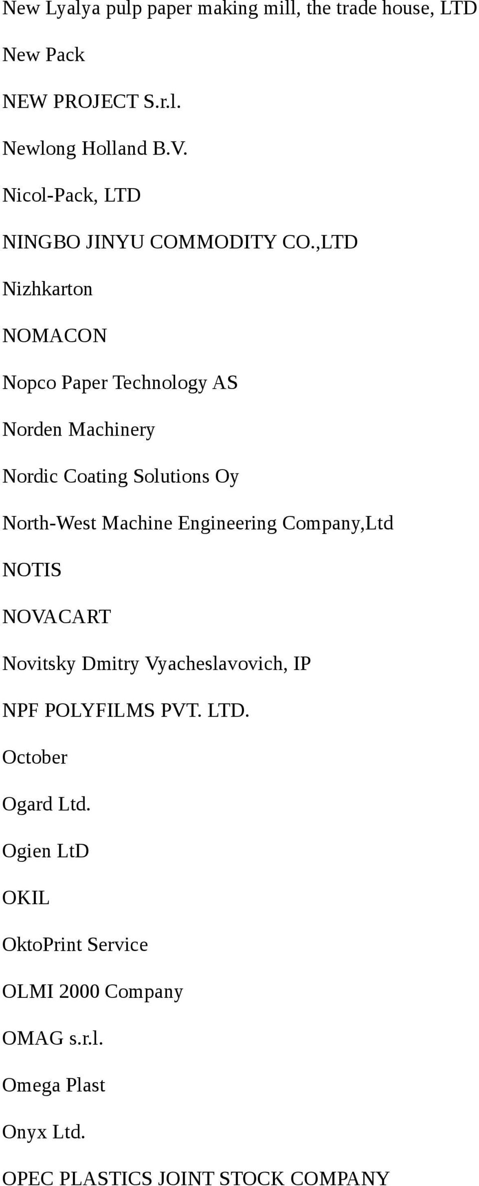 ,LTD Nizhkarton NOMACON Nopco Paper Technology AS Norden Machinery Nordic Coating Solutions Oy North-West Machine