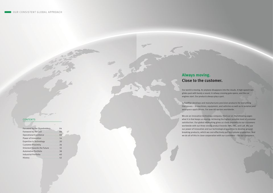 Schaeffler develops and manufactures precision products for everything that moves in machines, equipment, and vehicles as well as in aviation and aerospace applications. For over 60 sectors worldwide.