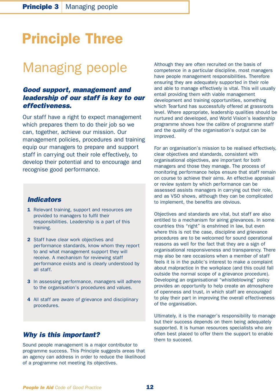 Our management policies, procedures and training equip our managers to prepare and support staff in carrying out their role effectively, to develop their potential and to encourage and recognise good