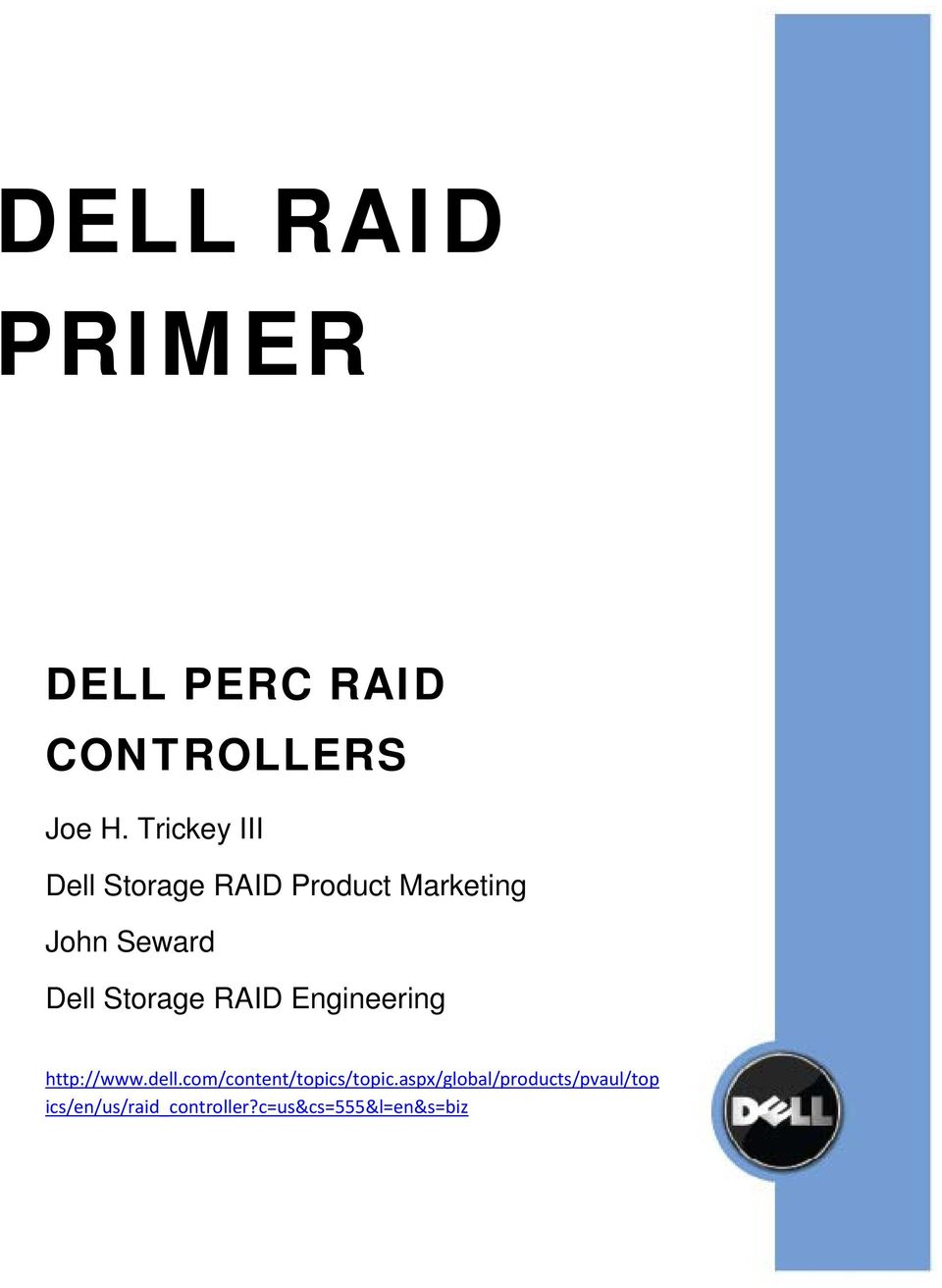 Storage RAID Engineering http://www.dell.com/content/topics/topic.