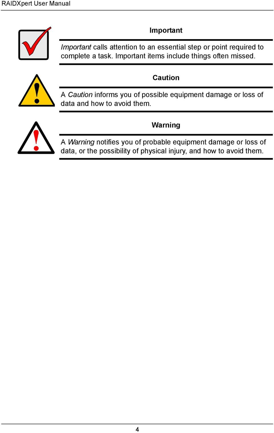 Caution A Caution informs you of possible equipment damage or loss of data and how to avoid them.