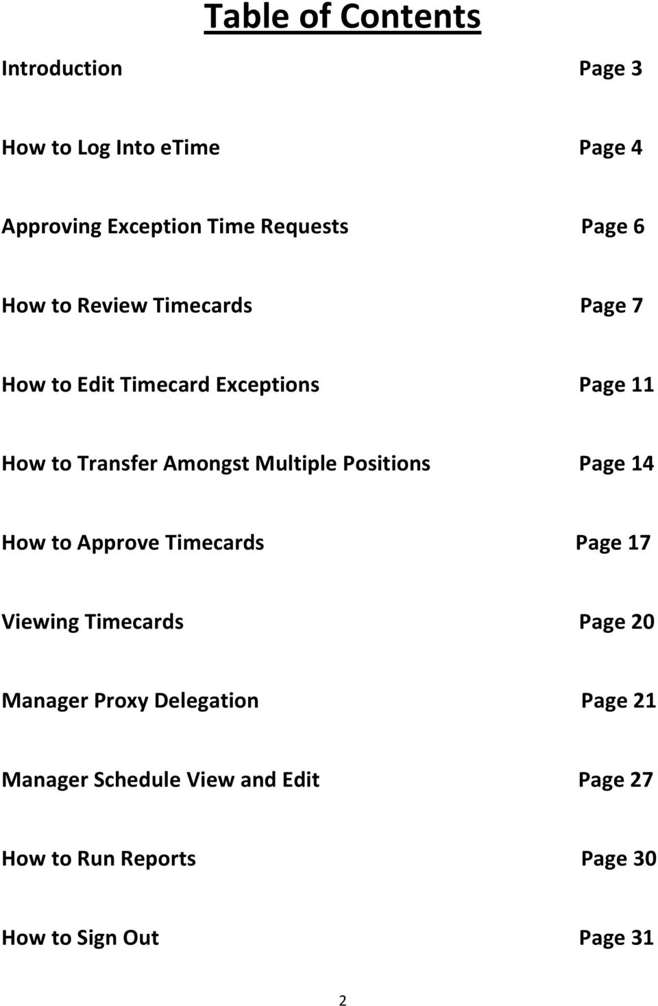 Multiple Positions Page 14 How to Approve Timecards Page 17 Viewing Timecards Page 20 Manager Proxy