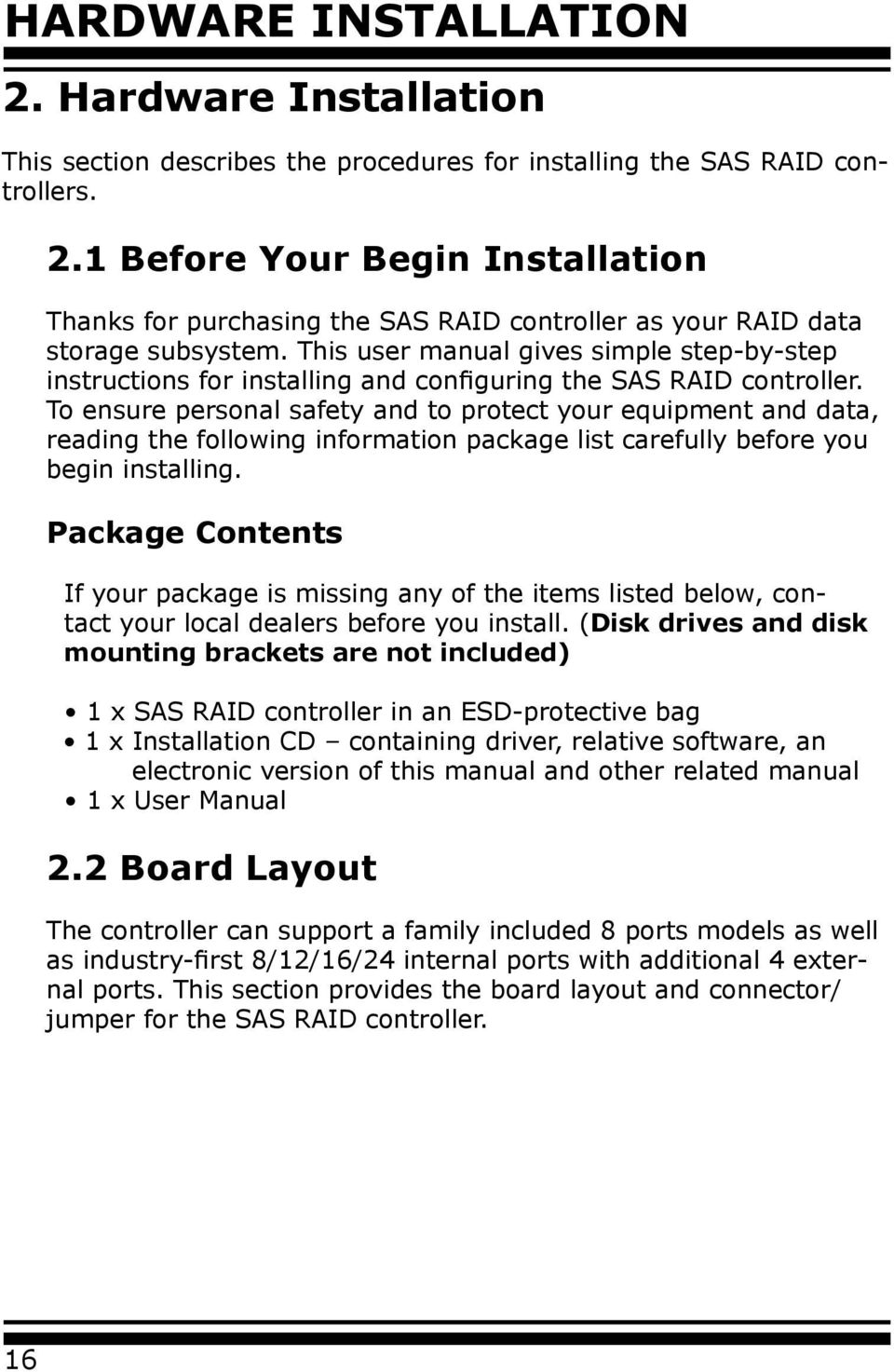 To ensure personal safety and to protect your equipment and data, reading the following information package list carefully before you begin installing.