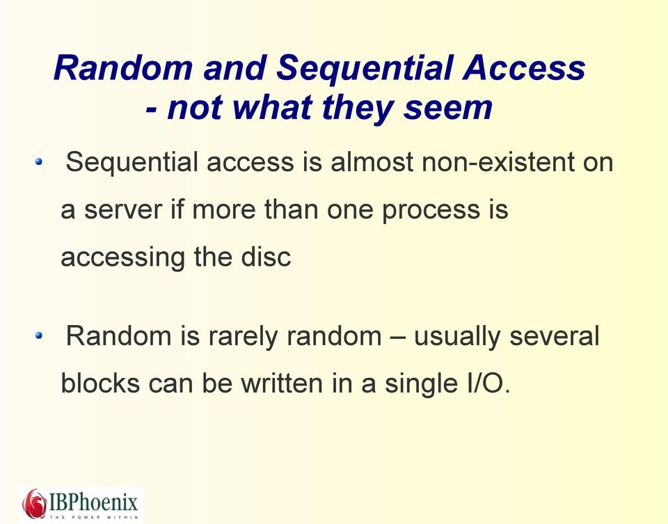 more than one process is accessing the disc Random is