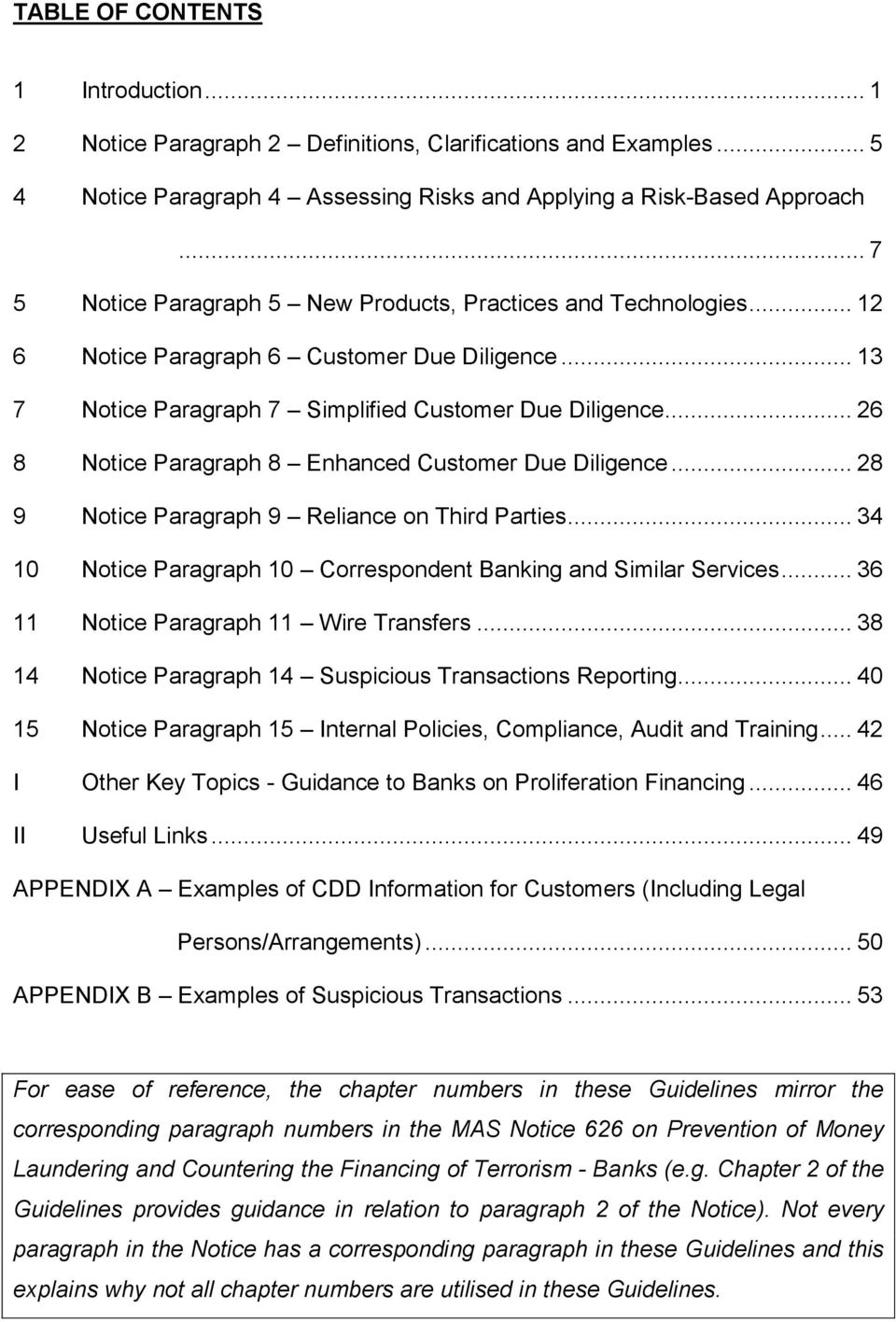 .. 26 8 Notice Paragraph 8 Enhanced Customer Due Diligence... 28 9 Notice Paragraph 9 Reliance on Third Parties... 34 10 Notice Paragraph 10 Correspondent Banking and Similar Services.