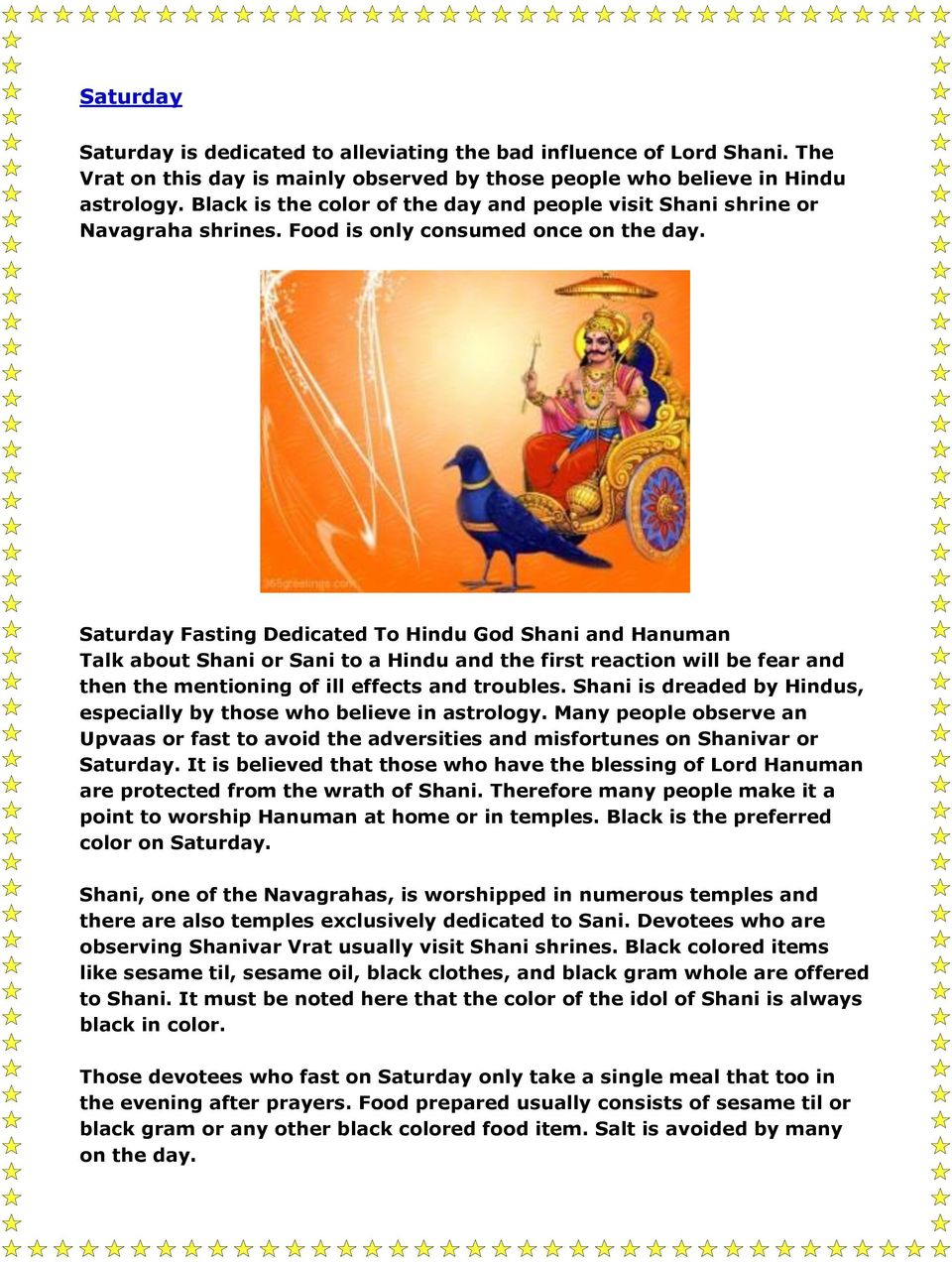 Saturday Fasting Dedicated To Hindu God Shani and Hanuman Talk about Shani or Sani to a Hindu and the first reaction will be fear and then the mentioning of ill effects and troubles.