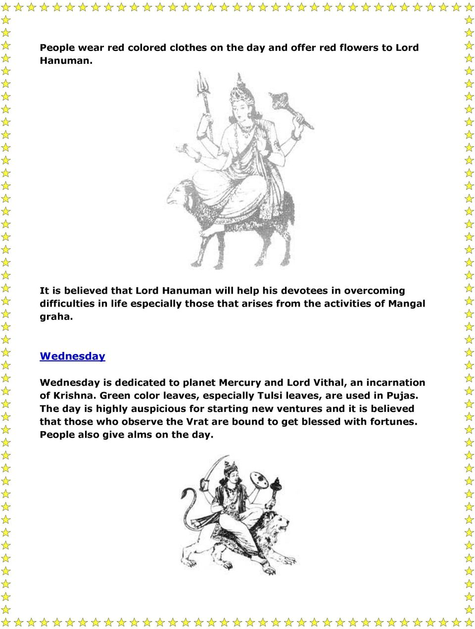 Mangal graha. Wednesday Wednesday is dedicated to planet Mercury and Lord Vithal, an incarnation of Krishna.