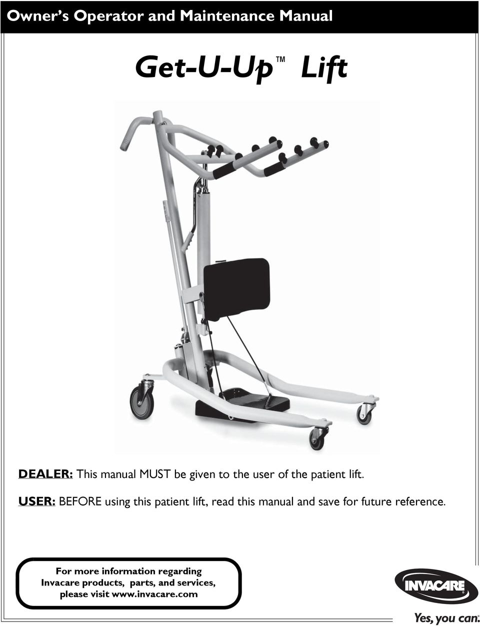 USER: BEFORE using this patient lift, read this manual and save for future