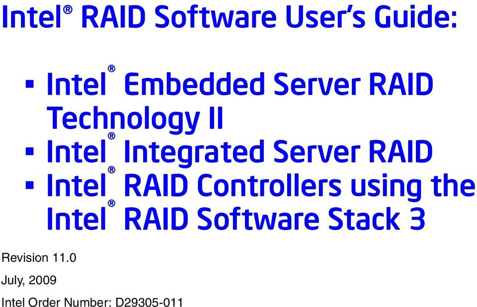 Intel RAID Controllers using the Intel RAID Software