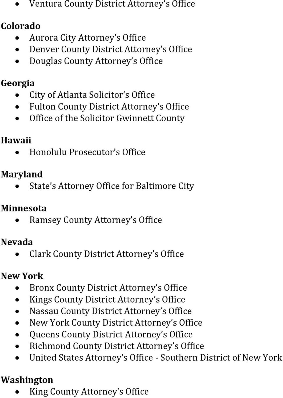 Attorney s Office Nevada Clark County District Attorney s Office New York Bronx County District Attorney s Office Kings County District Attorney s Office Nassau County District Attorney s Office New