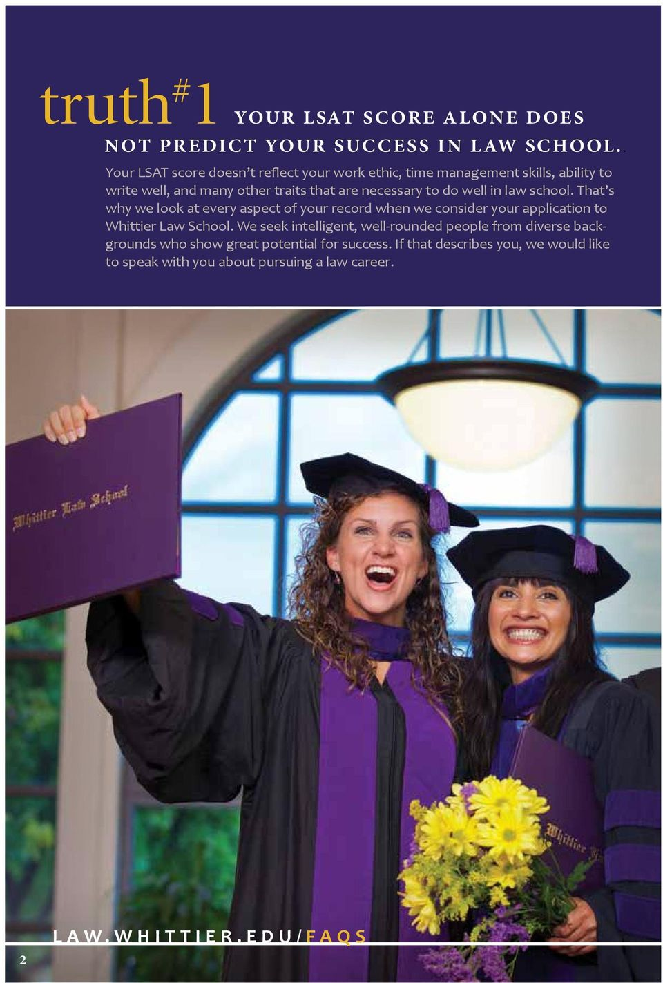 to do well in law school. That s why we look at every aspect of your record when we consider your application to Whittier Law School.