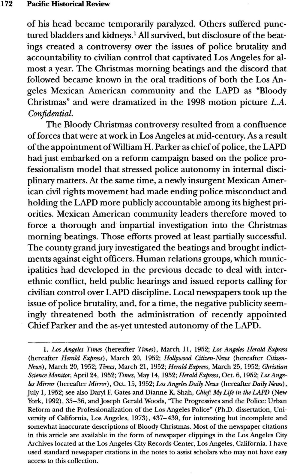 "The Christmas morning beatings and the discord that followed became known in the oral traditions of both the Los An- geles Mexican American community and the LAPD as ""Bloody Christmas"" and were"