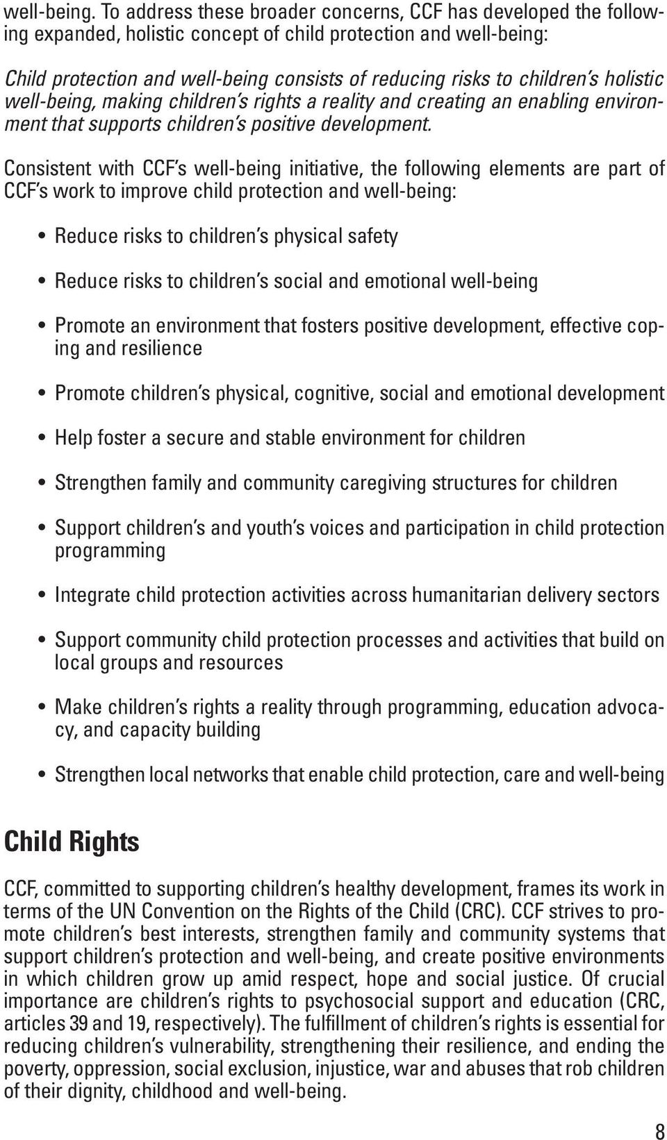 children s holistic well-being, making children s rights a reality and creating an enabling environment that supports children s positive development.