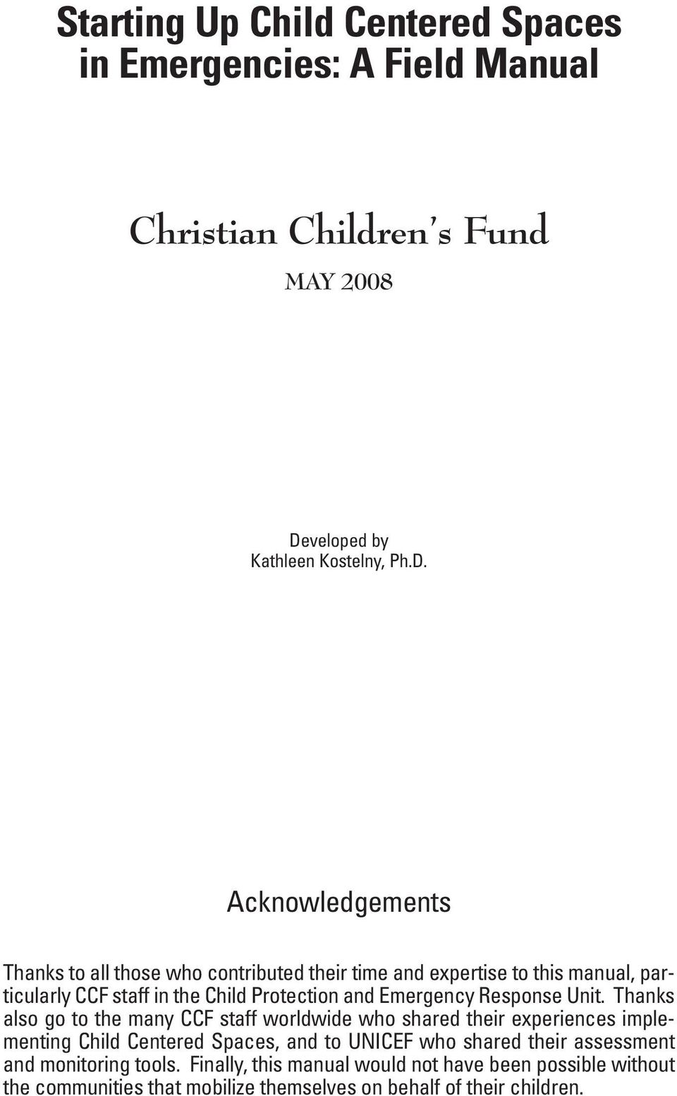 Acknowledgements Thanks to all those who contributed their time and expertise to this manual, particularly CCF staff in the Child Protection and
