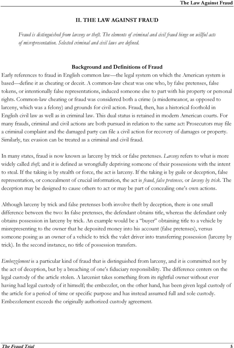 Background and Definitions of Fraud Early references to fraud in English common law the legal system on which the American system is based define it as cheating or deceit.