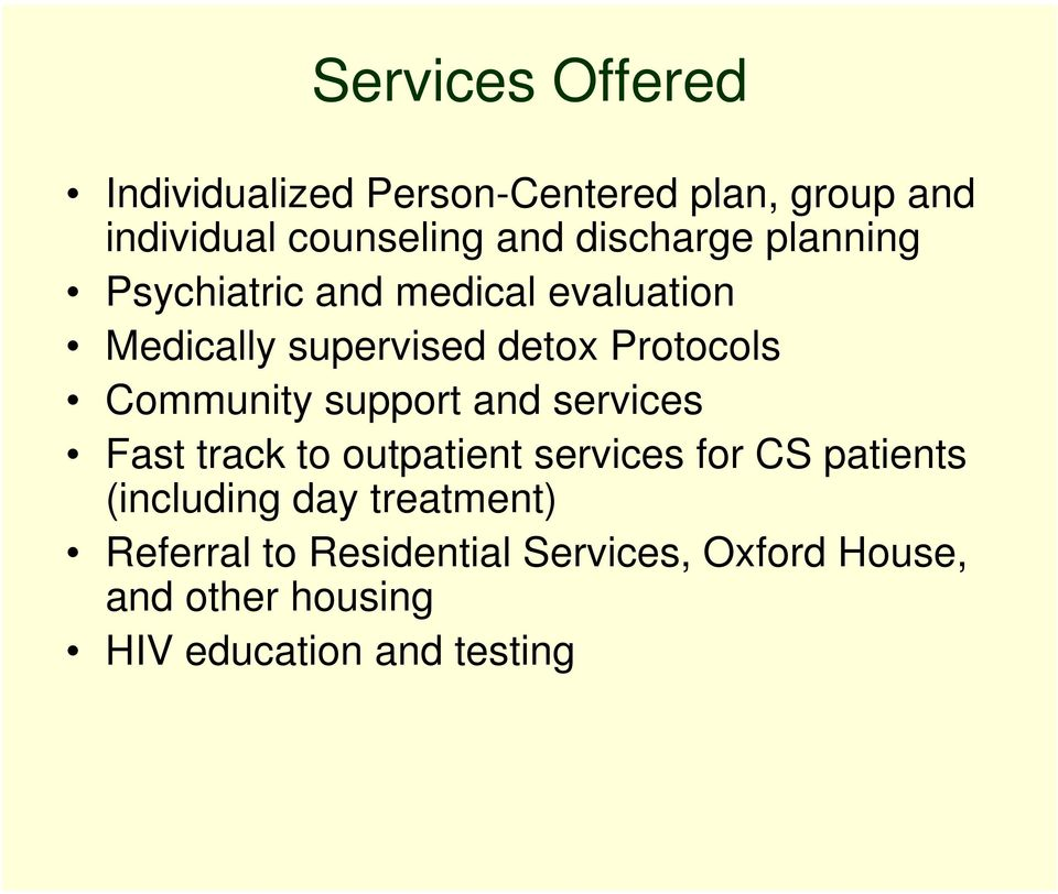Community support and services Fast track to outpatient services for CS patients (including