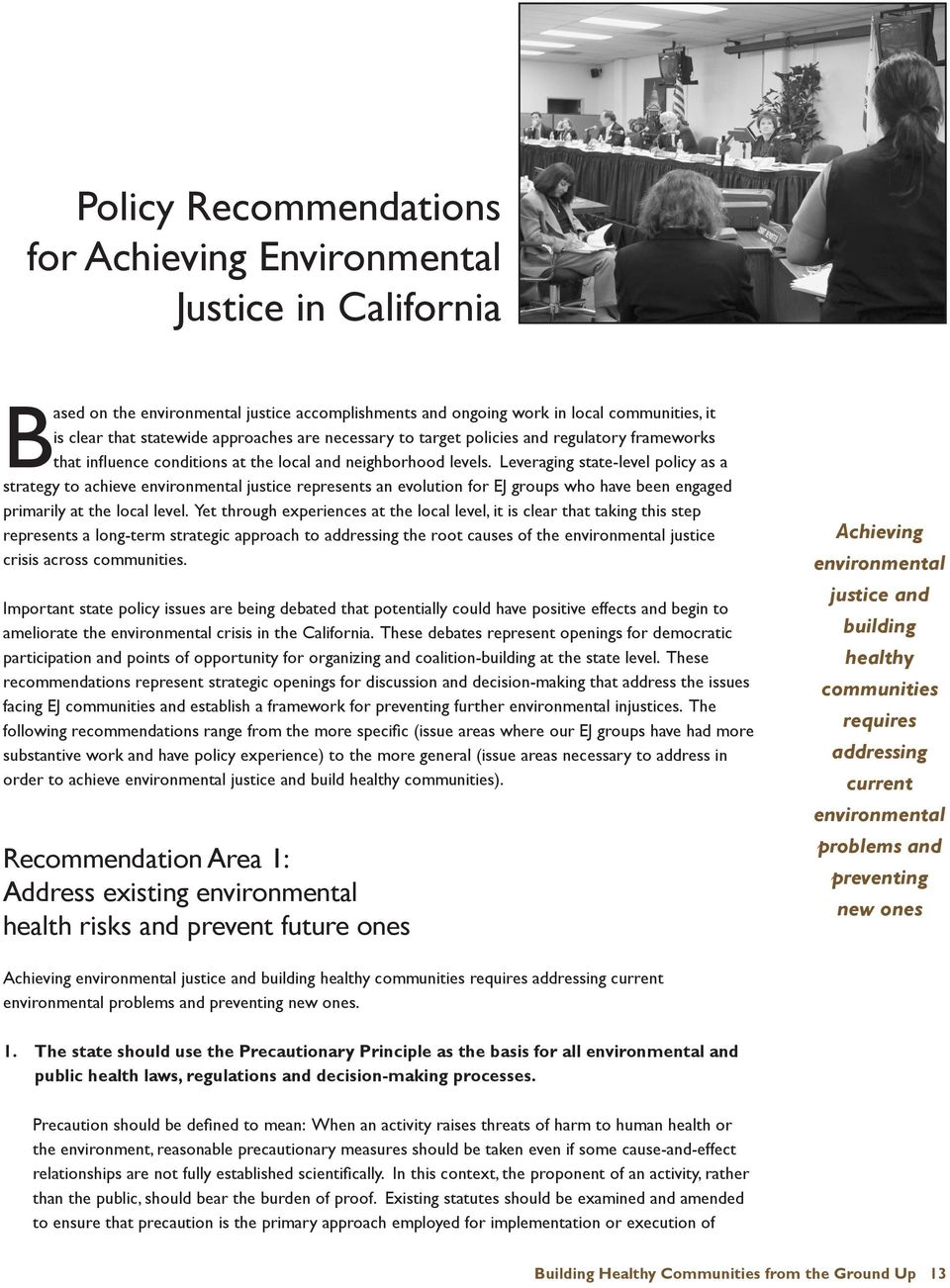 Leveraging state-level policy as a strategy to achieve environmental justice represents an evolution for EJ groups who have been engaged primarily at the local level.