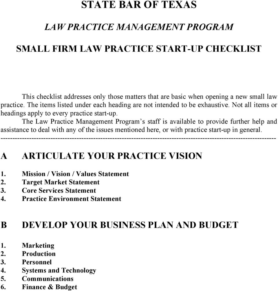 The Law Practice Management Program s staff is available to provide further help and assistance to deal with any of the issues mentioned here, or with practice start-up in general.
